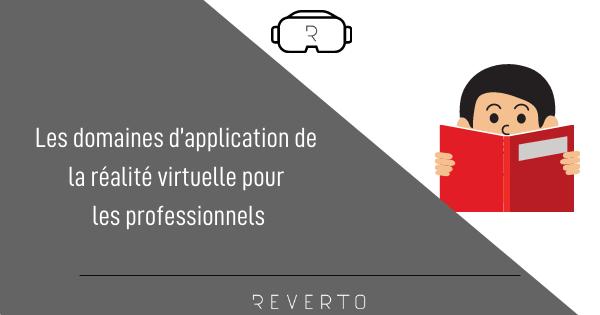 Les domaines d'application de la réalité virtuelle pour les professionnels