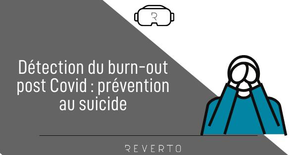 Détection du burn-out post covid : prévention au suicide