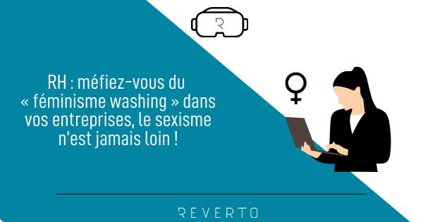 RH : méfiez-vous du « féminisme washing » dans vos entreprises, le sexisme n'est jamais loin !