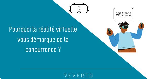 La VR pour se démarquer de la concurrence