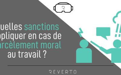 Quelles sanctions appliquer en cas de harcèlement moral au travail ?
