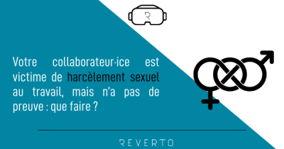 Votre collaborateur est victime de harcèlement sexuel au travail, mais n'a pas de preuve : que doit-il faire ?