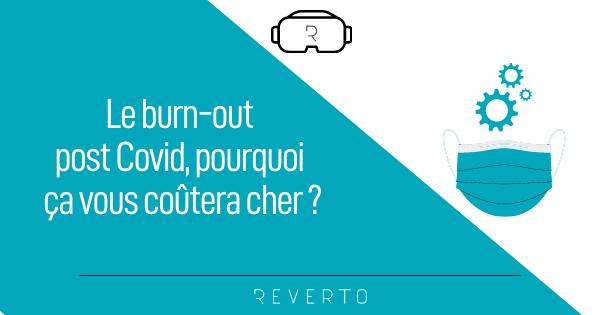 Le burn-out post Covid, pourquoi ça vous coûtera cher