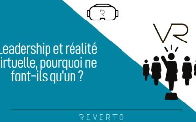 Leadership et réalité virtuelle, pourquoi ne font-ils qu'un ?
